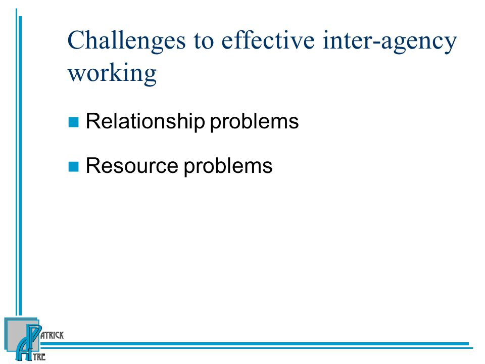Challenges to effective inter-agency working
