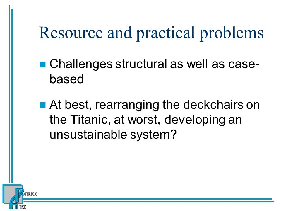 Resource and practical problems