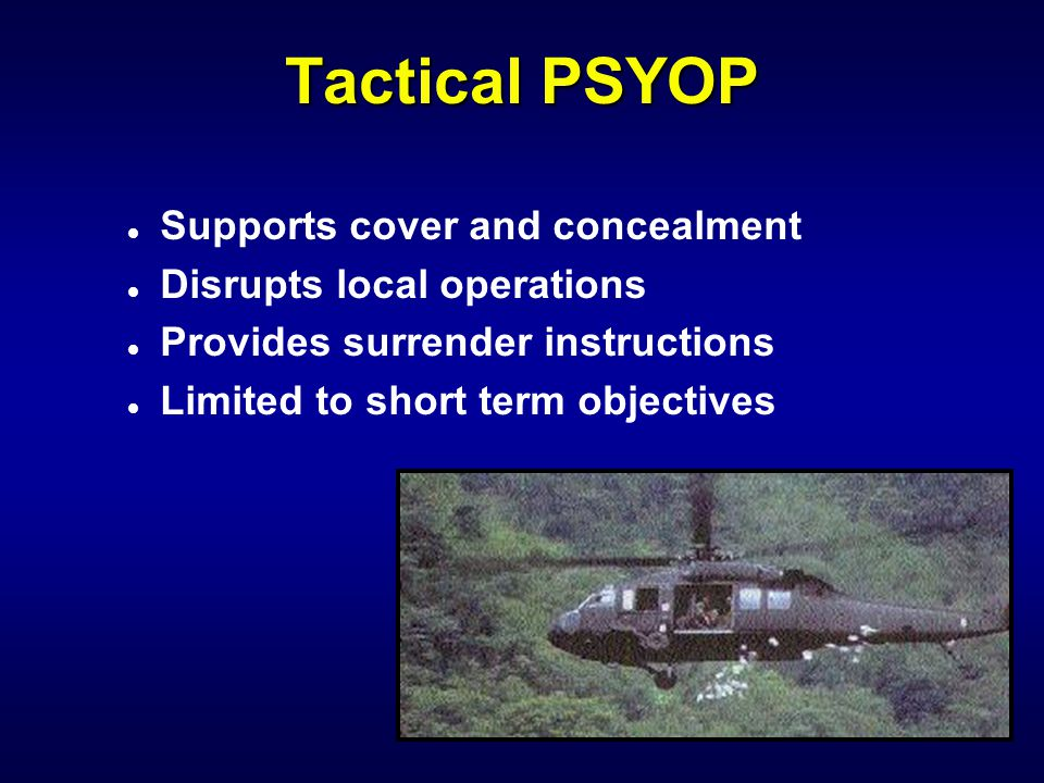 Tactical PSYOP Supports cover and concealment
