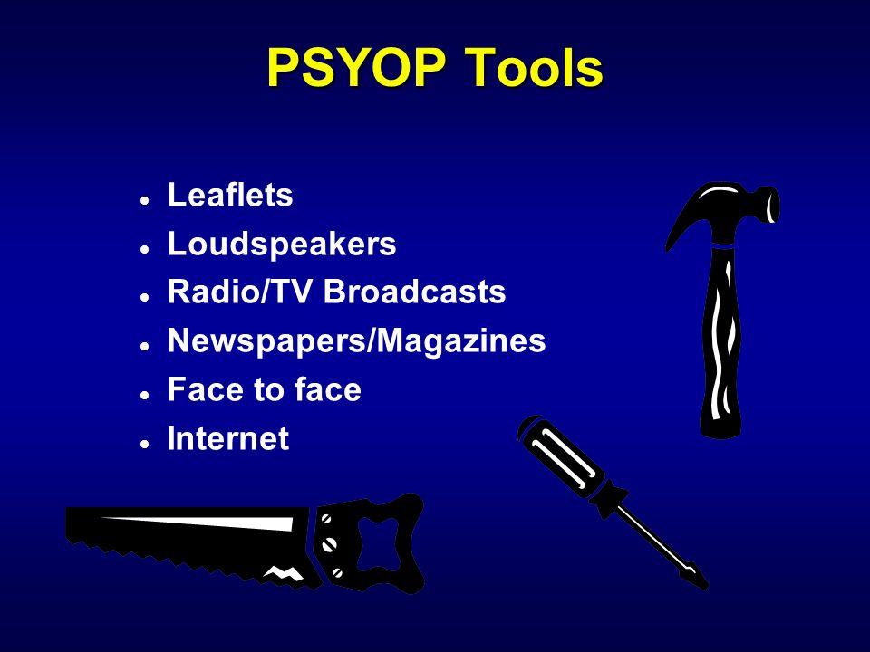 PSYOP Tools Leaflets Loudspeakers Radio/TV Broadcasts