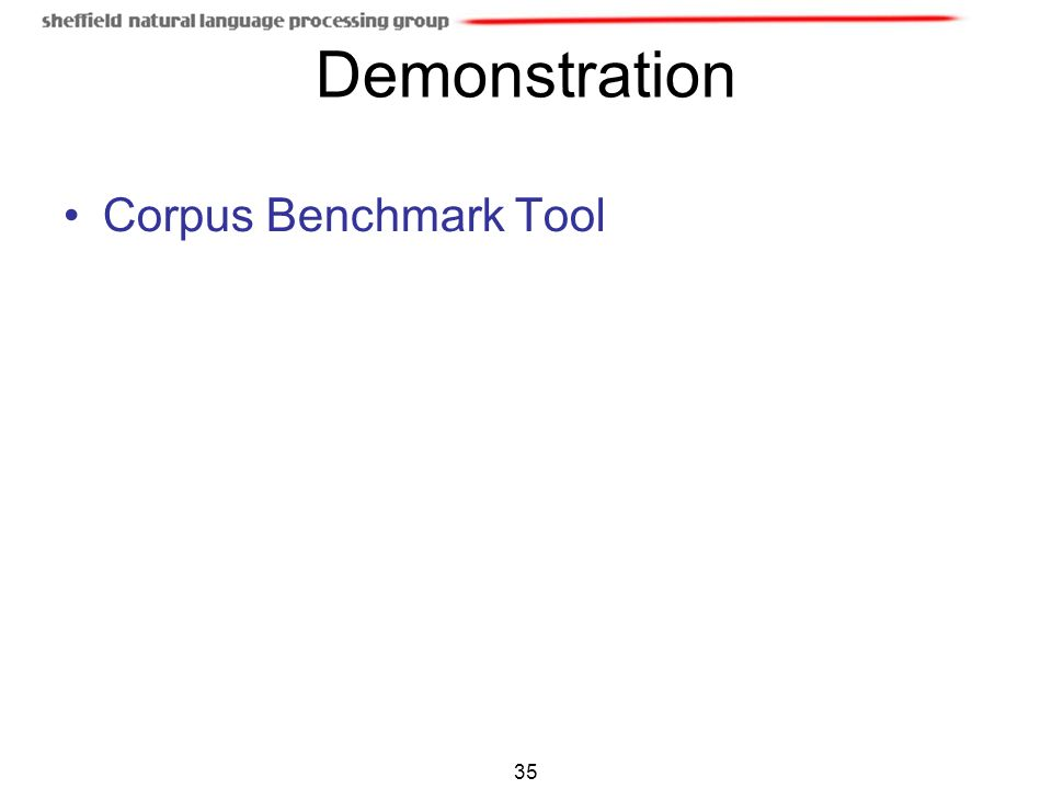 Demonstration Corpus Benchmark Tool 35
