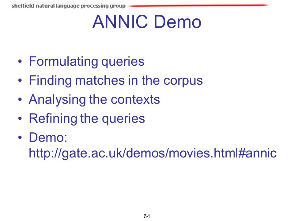 ANNIC Demo Formulating queries Finding matches in the corpus