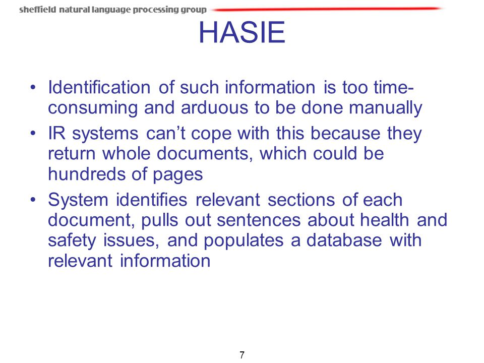 HASIE Identification of such information is too time- consuming and arduous to be done manually.