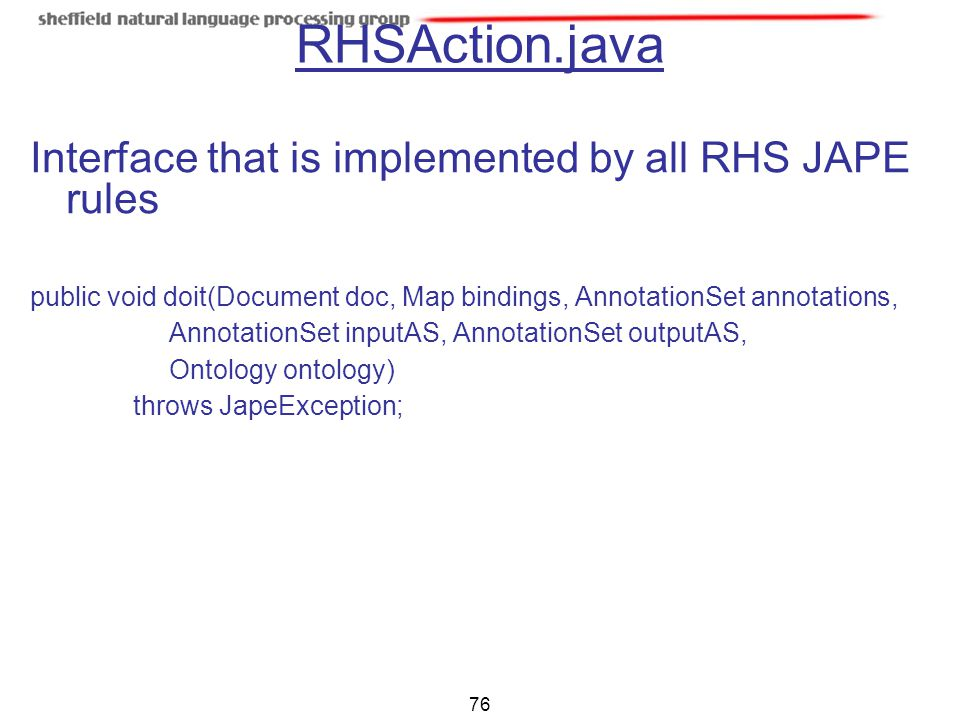 RHSAction.java Interface that is implemented by all RHS JAPE rules