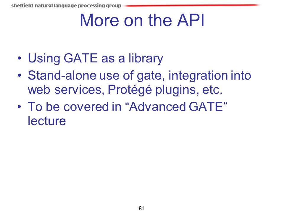 More on the API Using GATE as a library