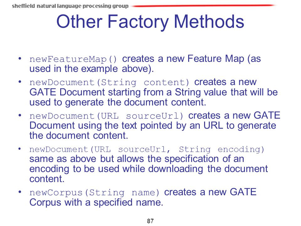 Other Factory Methods newFeatureMap() creates a new Feature Map (as used in the example above).