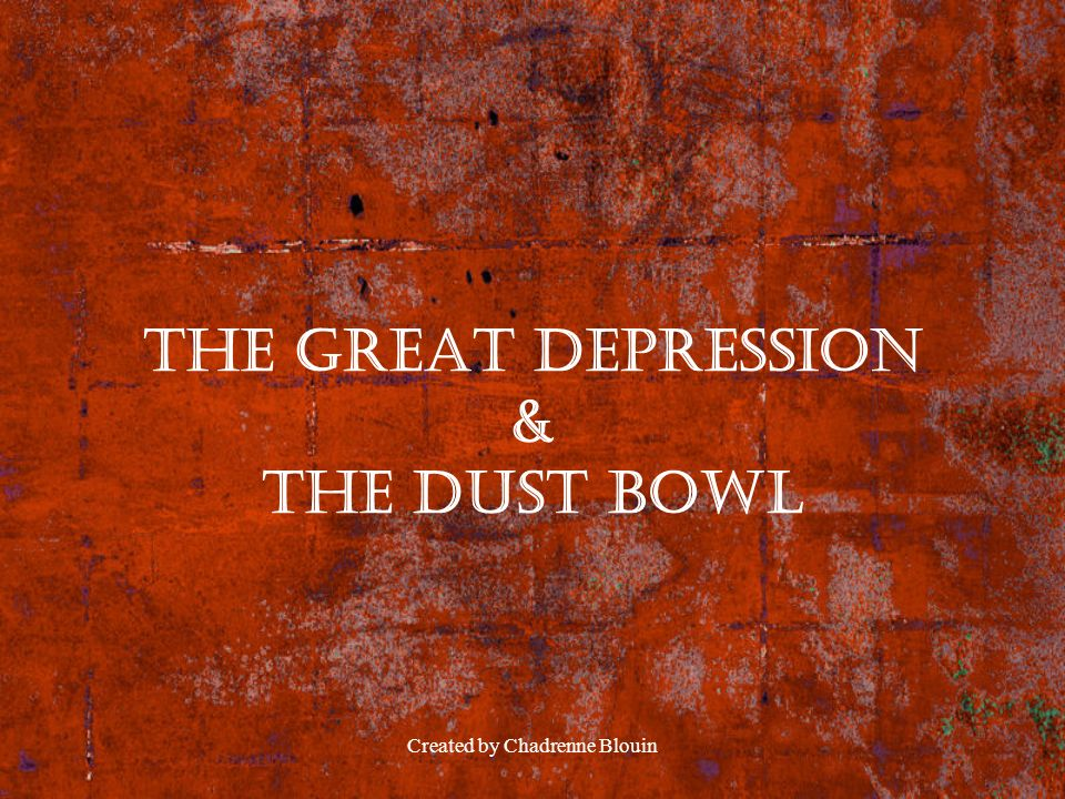 The Great Depression & The Dust Bowl