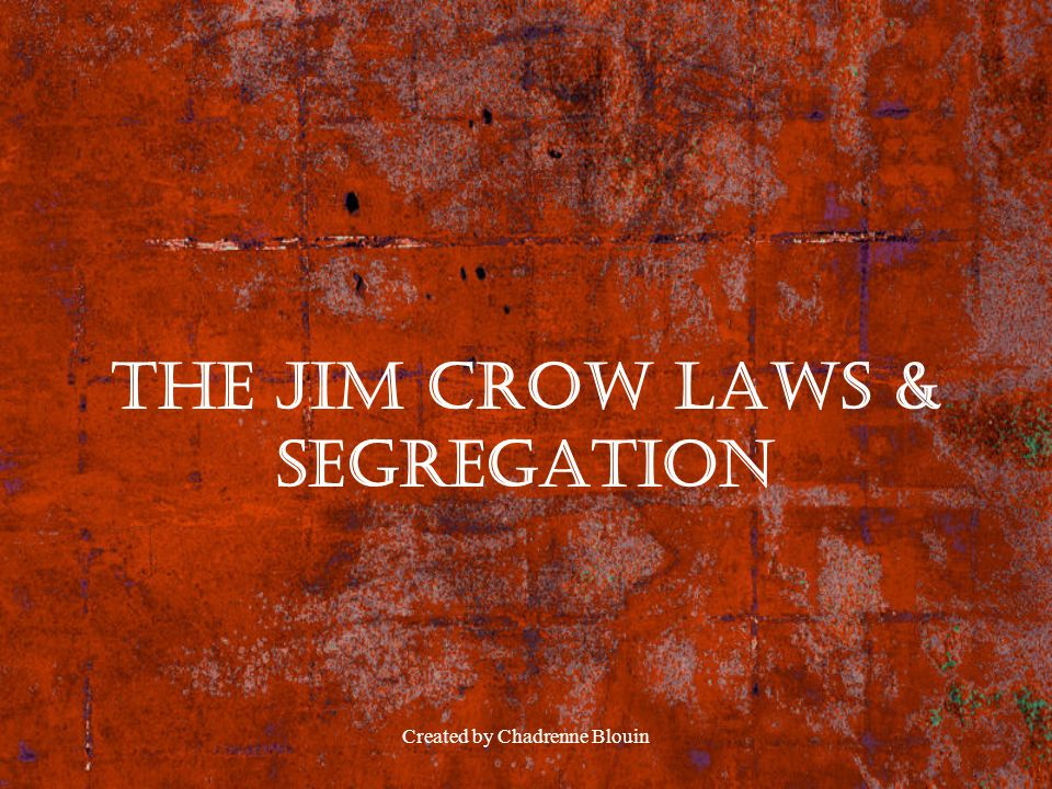 The Jim Crow Laws & Segregation