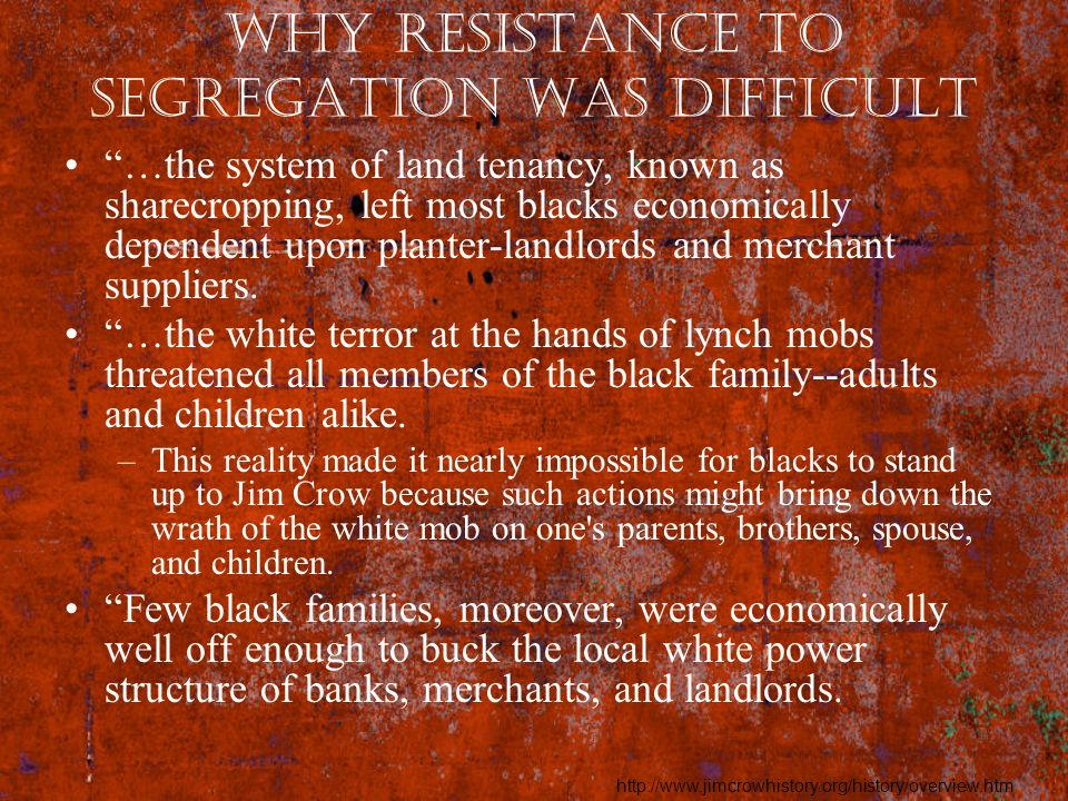 Why Resistance to Segregation was difficult