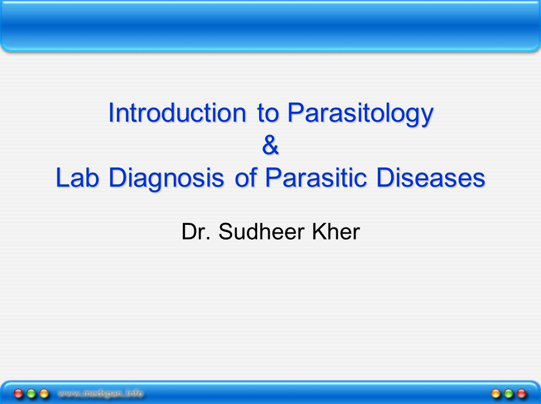 Introduction to Parasitology & Lab Diagnosis of Parasitic Diseases