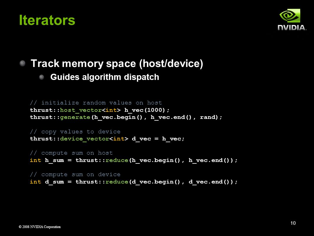 Iterators Track memory space (host/device) Guides algorithm dispatch