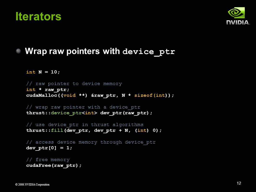 Iterators Wrap raw pointers with device_ptr int N = 10;