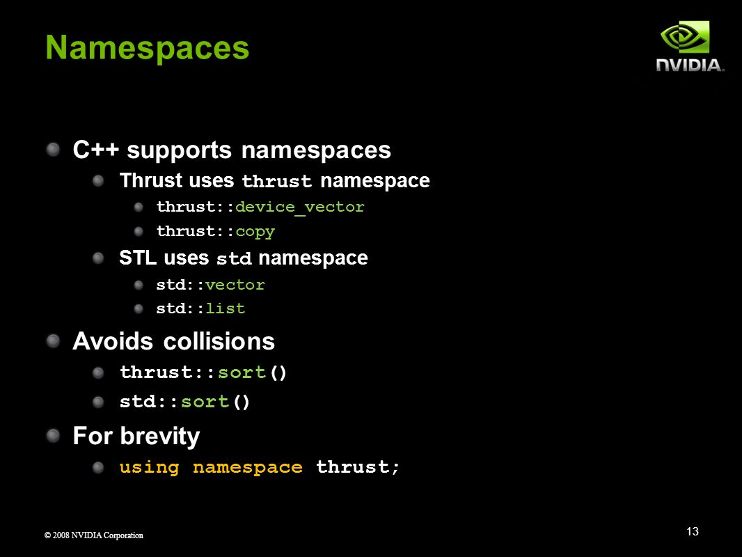 Namespaces C++ supports namespaces Avoids collisions For brevity