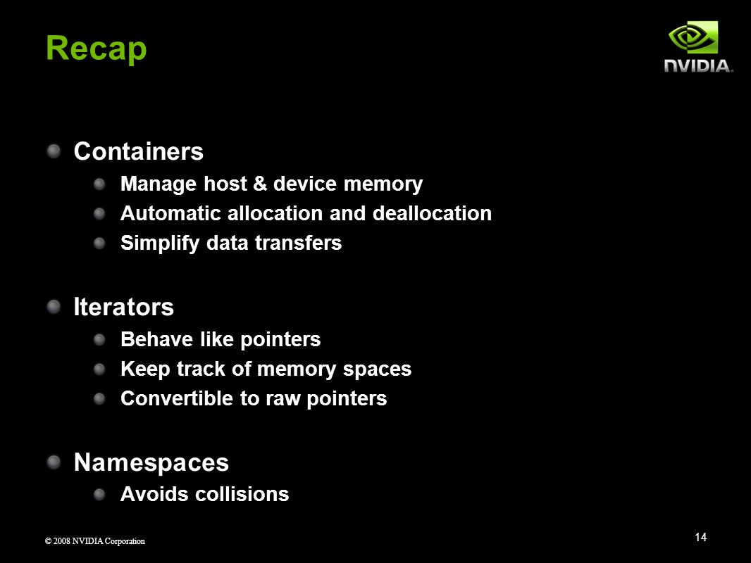 Recap Containers Iterators Namespaces Manage host & device memory