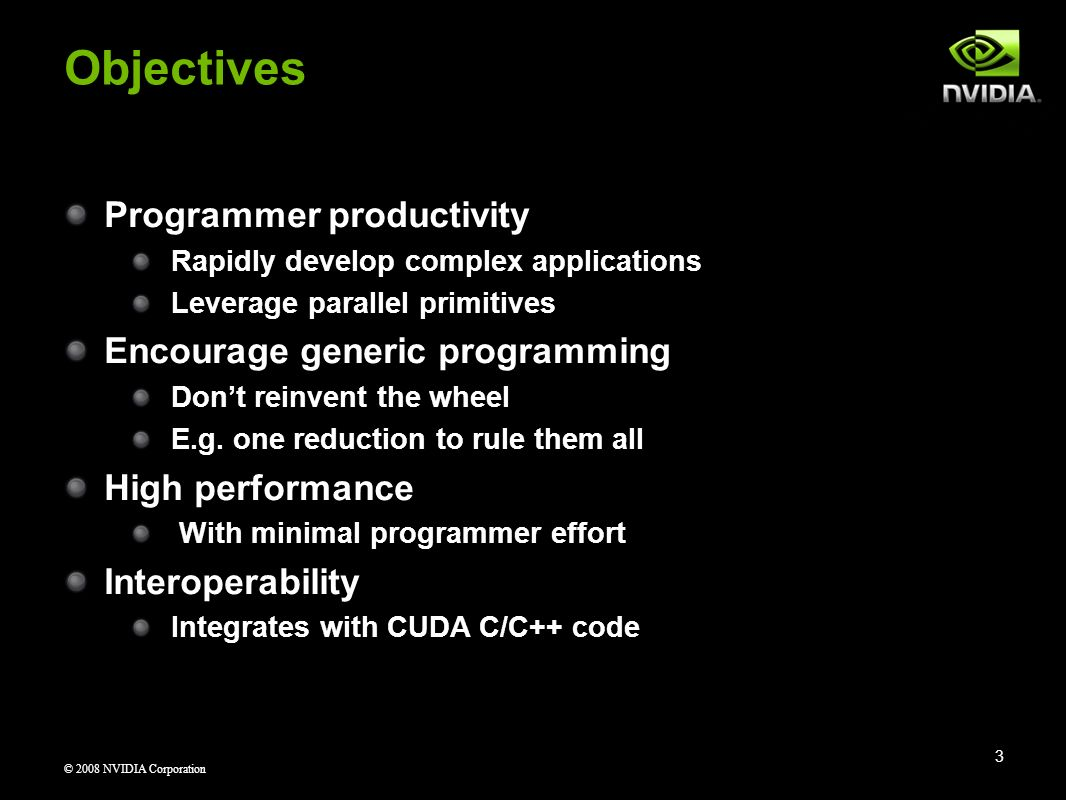 Objectives Programmer productivity Encourage generic programming