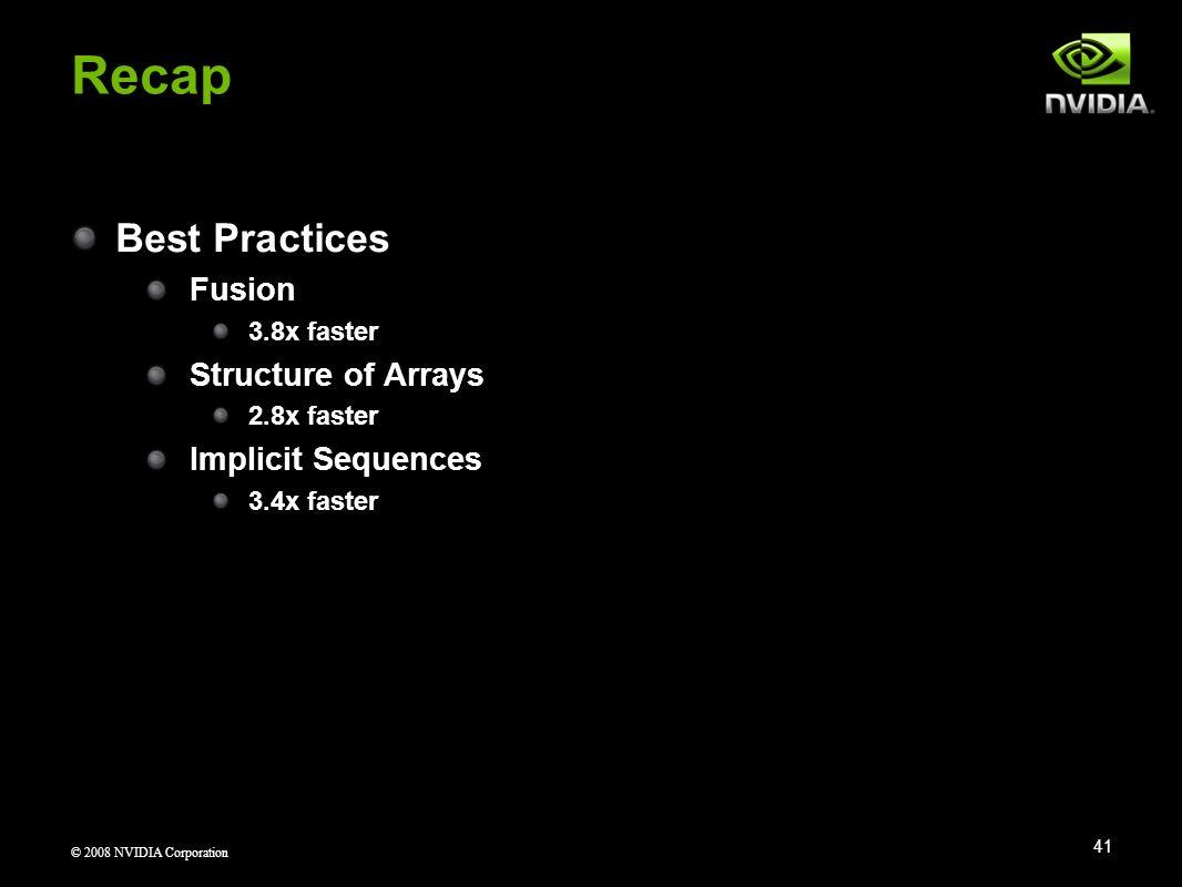 Recap Best Practices Fusion Structure of Arrays Implicit Sequences