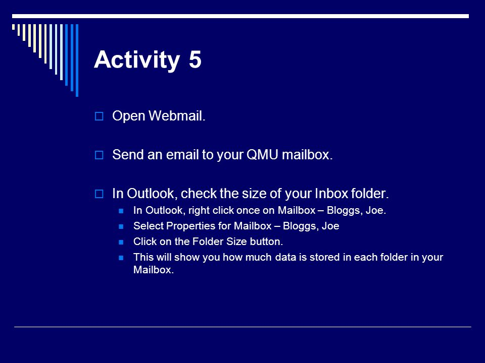 Activity 5 Open Webmail. Send an email to your QMU mailbox.