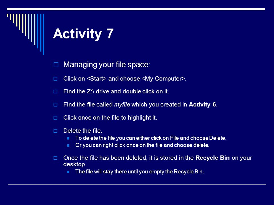 Activity 7 Managing your file space: