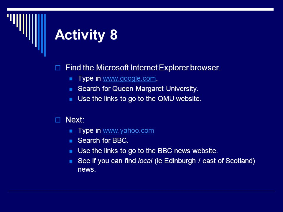 Activity 8 Find the Microsoft Internet Explorer browser. Next: