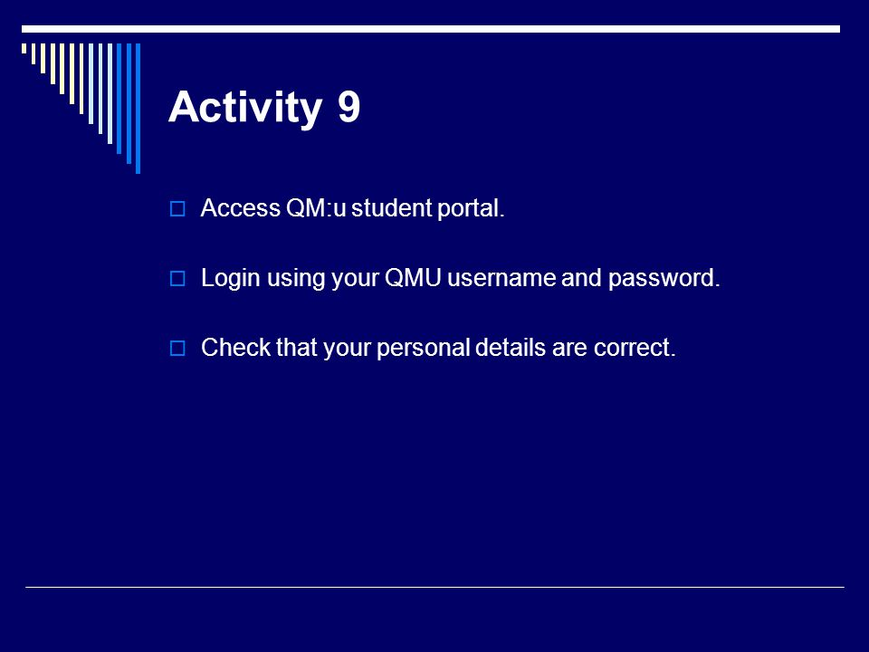Activity 9 Access QM:u student portal.