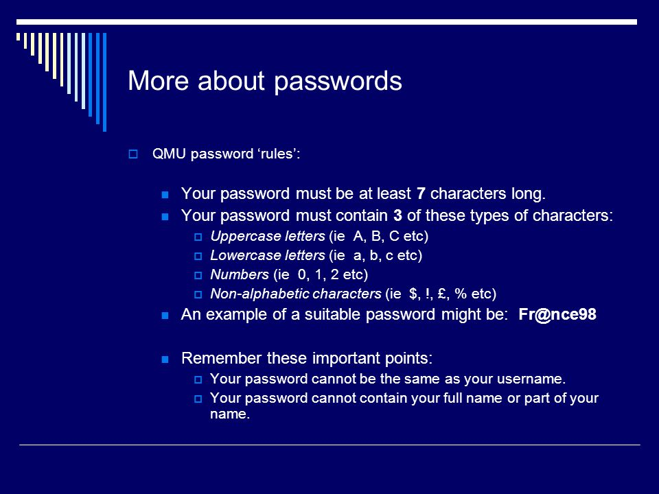 More about passwords Your password must be at least 7 characters long.