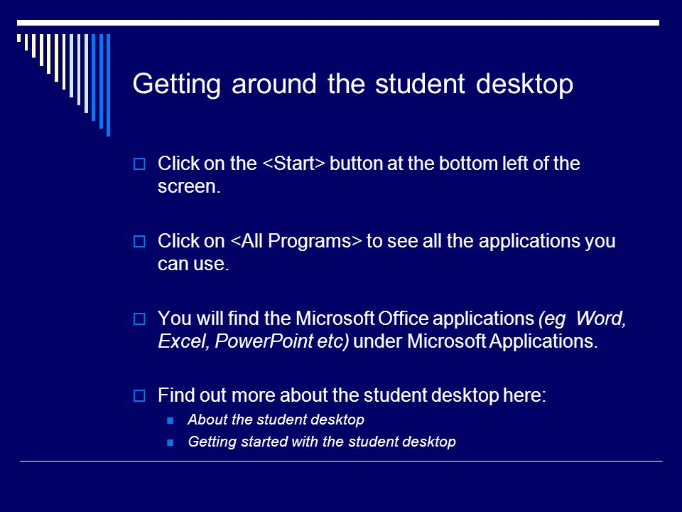 Getting around the student desktop
