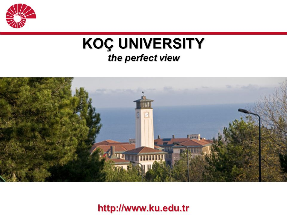 KOÇ UNIVERSITY the perfect view http://www.ku.edu.tr