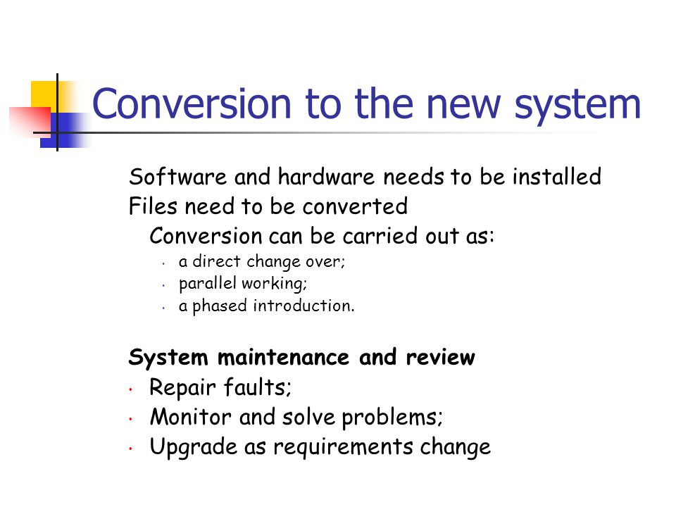 Conversion to the new system