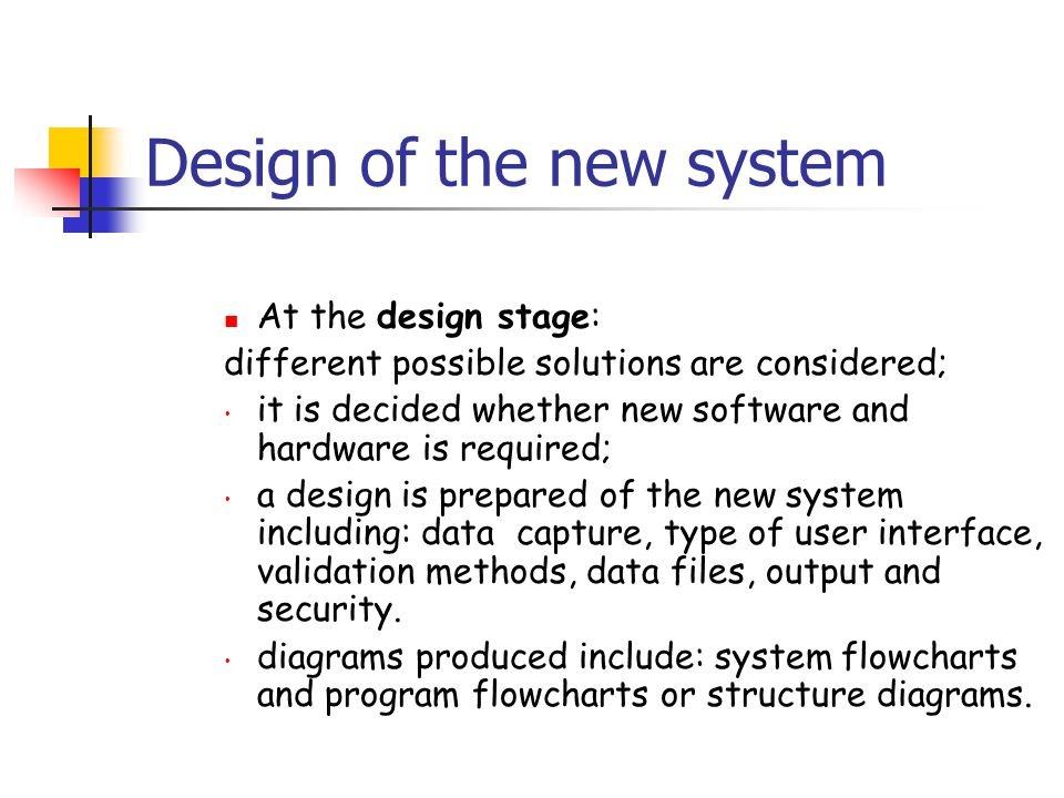 Design of the new system