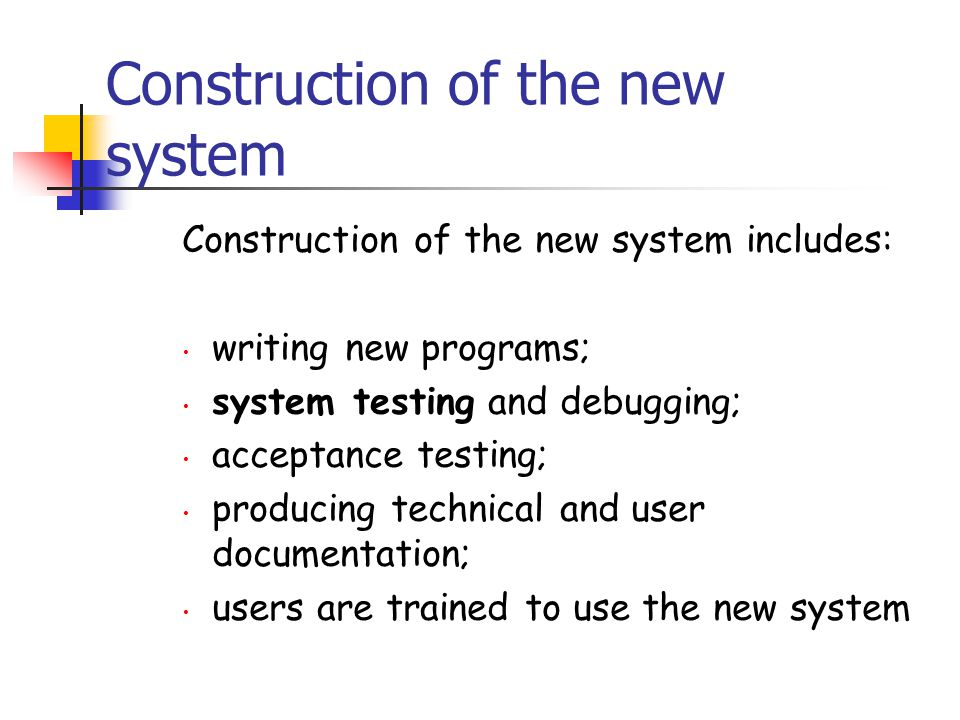 Construction of the new system