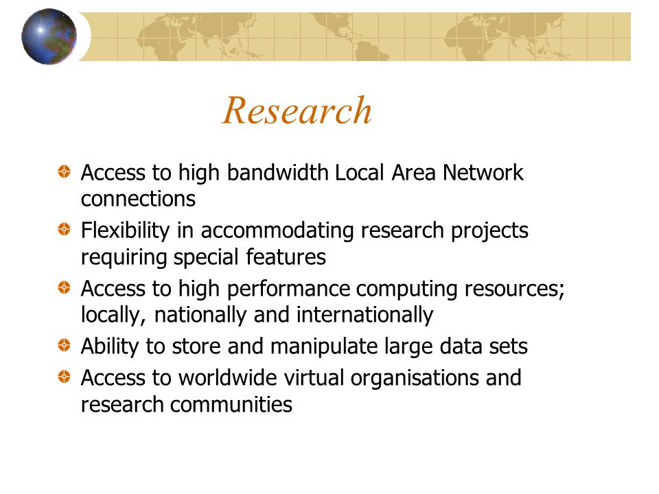 Research Access to high bandwidth Local Area Network connections