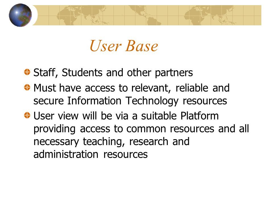 User Base Staff, Students and other partners