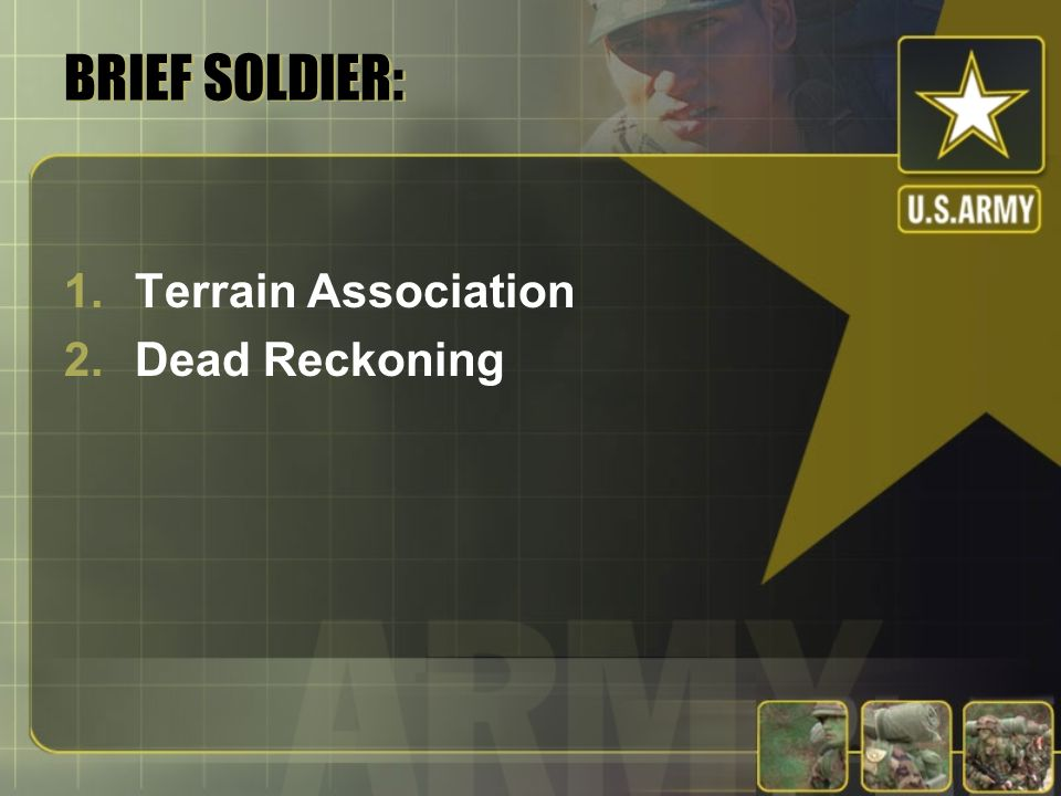 BRIEF SOLDIER: Terrain Association Dead Reckoning