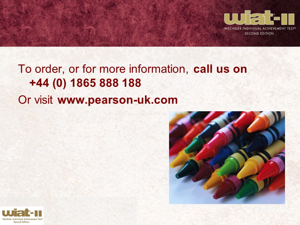 To order, or for more information, call us on +44 (0) 1865 888 188
