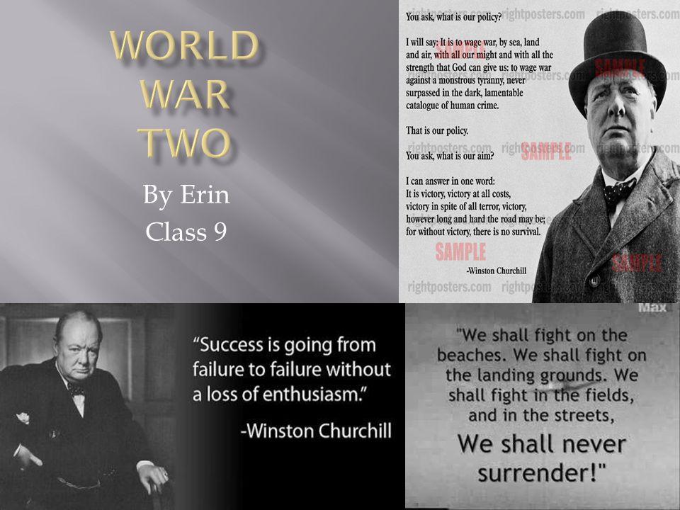 World War two By Erin Class 9