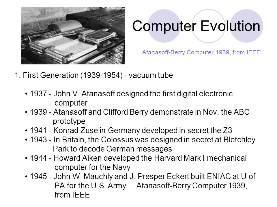 Computer Evolution 1. First Generation ( ) - vacuum tube