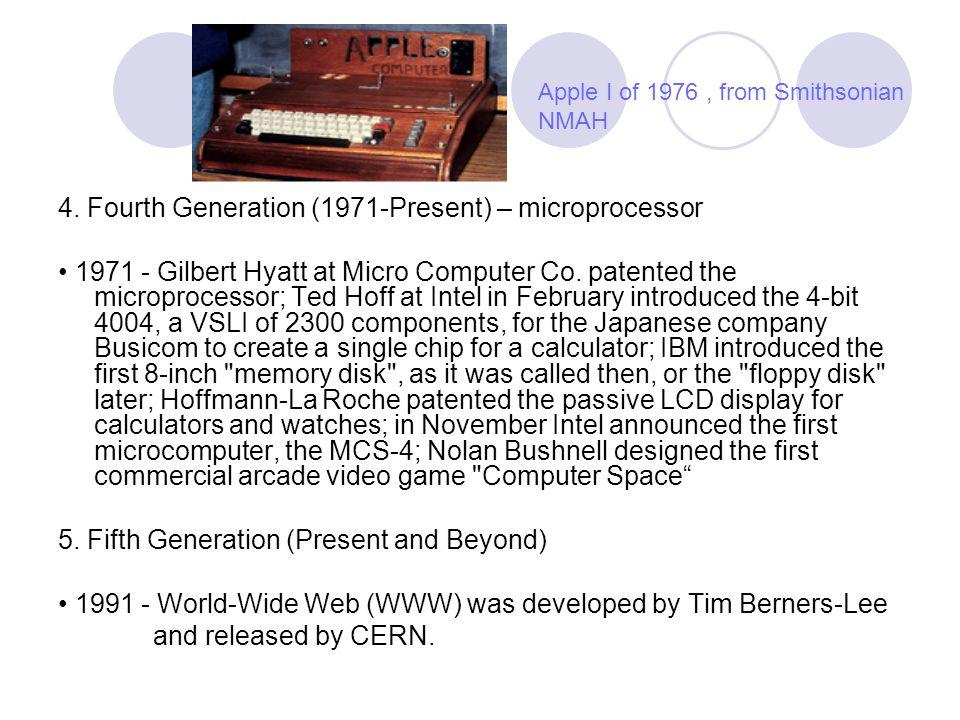 4. Fourth Generation (1971-Present) – microprocessor