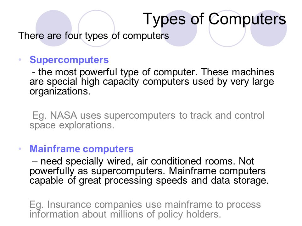 Types of Computers There are four types of computers Supercomputers