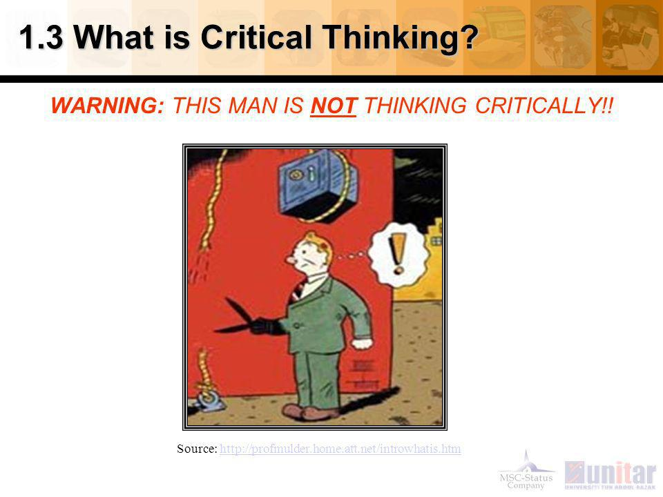 1.3 What is Critical Thinking