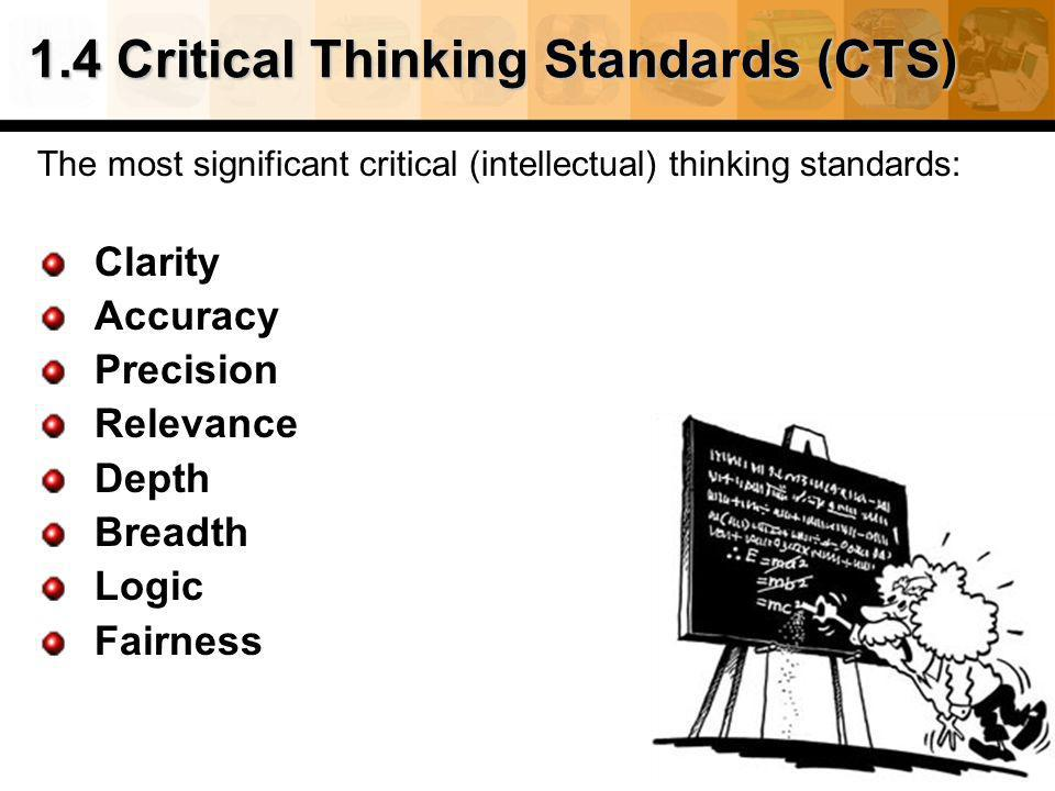 1.4 Critical Thinking Standards (CTS)