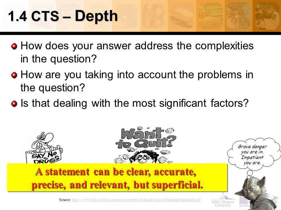1.4 CTS – Depth How does your answer address the complexities in the question How are you taking into account the problems in the question