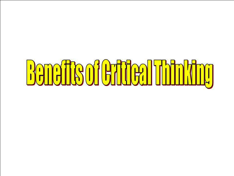BENEFITS OF USING CRITICAL THINKING IN HIGH EDUCATION