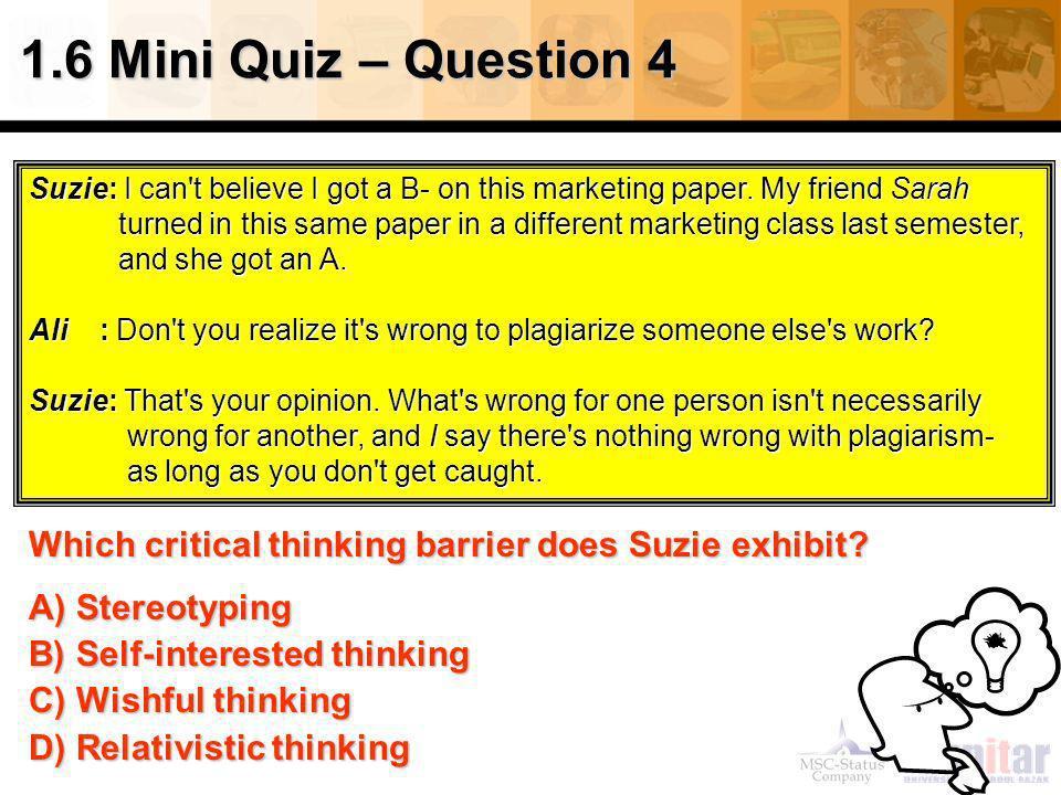 1.6 Mini Quiz – Question 4 Suzie: I can t believe I got a B- on this marketing paper. My friend Sarah.
