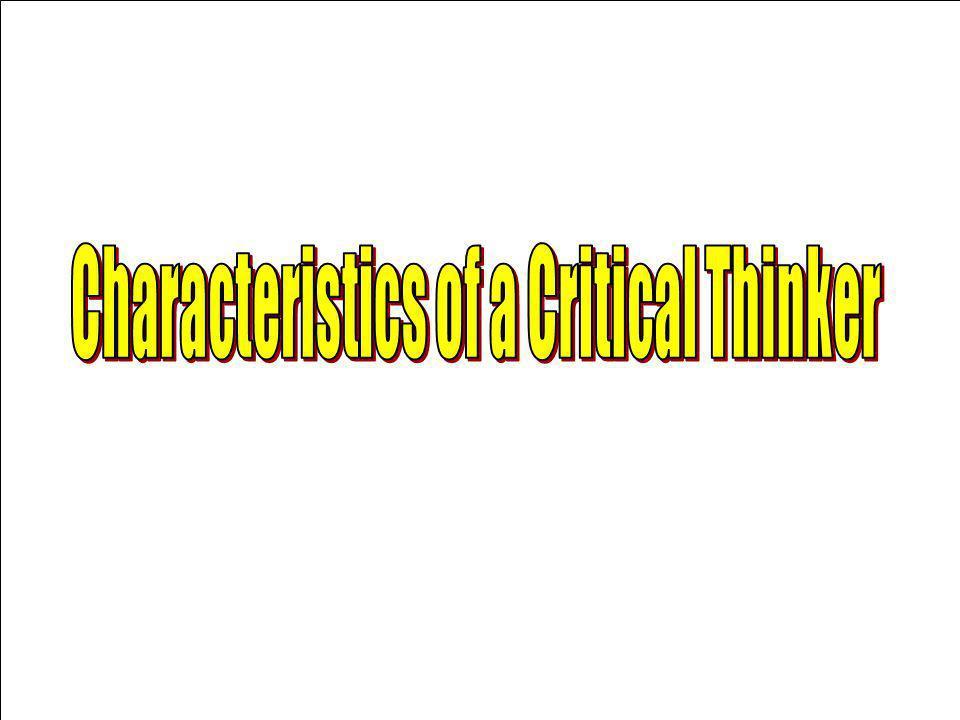 Characteristics of a Critical Thinker