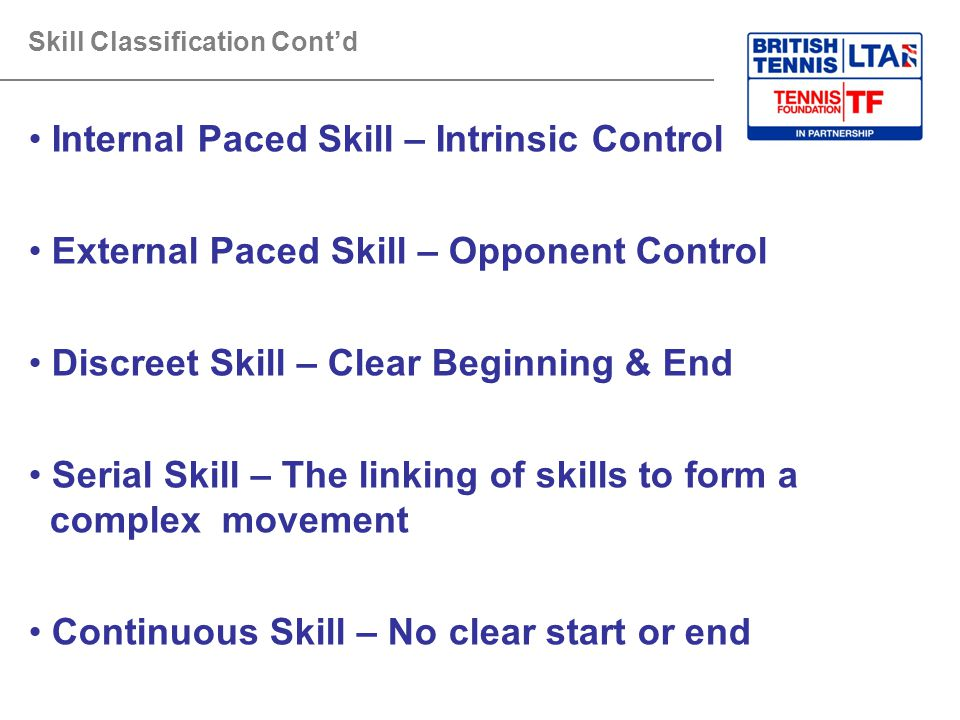 Internal Paced Skill – Intrinsic Control