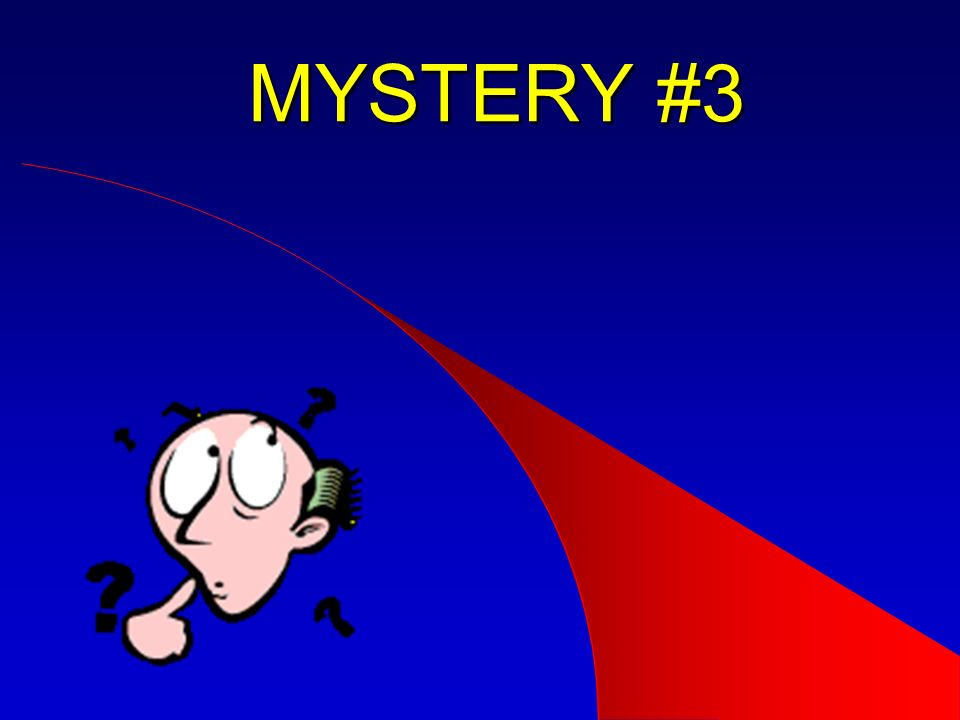 MYSTERY #3 Mystery #6 coming up!