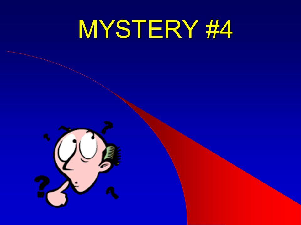 MYSTERY #4 Mystery # 8.