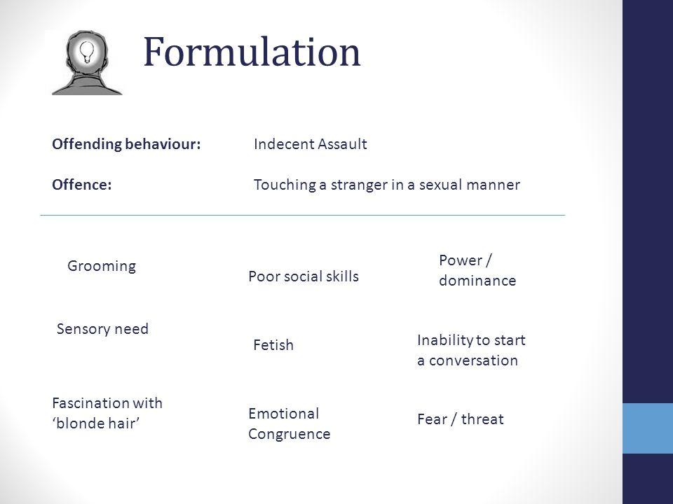Formulation Offending behaviour: Indecent Assault