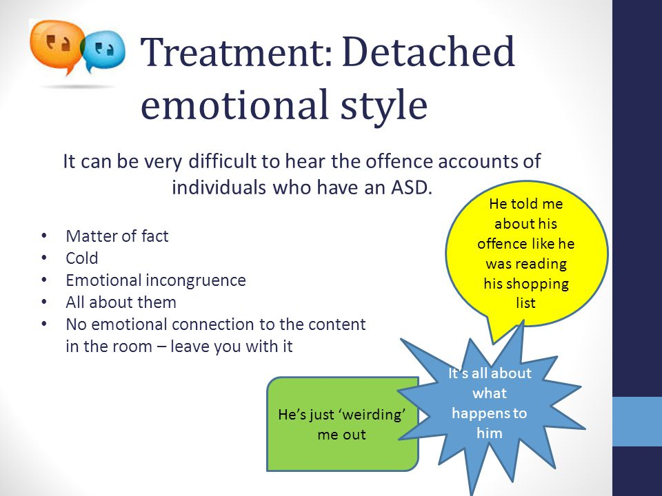 Treatment: Detached emotional style