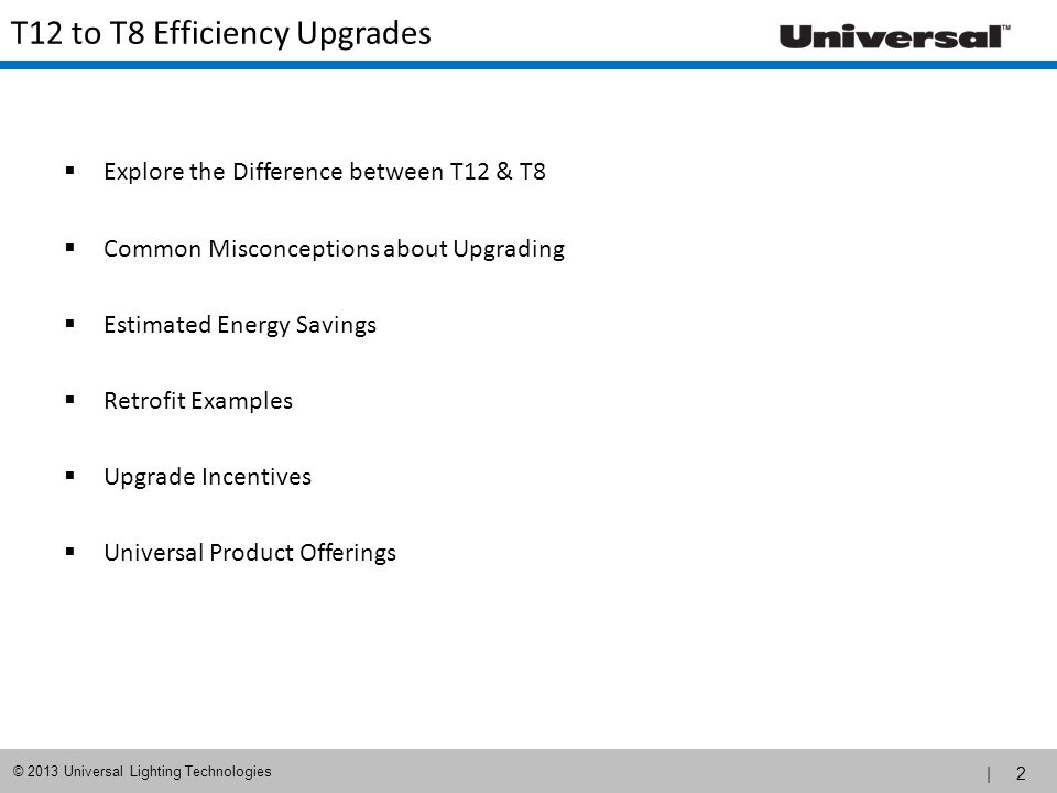 T12 to T8 Efficiency Upgrades